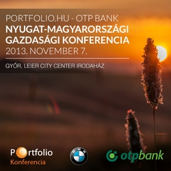Portfolio.hu - OTP Bank Nyugat-Magyarországi Gazdasági Konferencia 2013