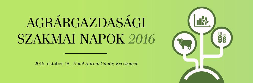 Agrárgazdasági Szakmai Napok 2016 - Kecskemét