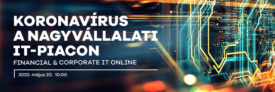 Financial and Corporate IT: Koronavírus a nagyvállalati IT-piacon