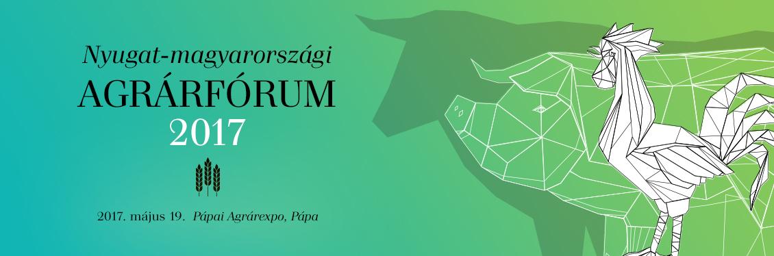 Nyugat-magyarországi Agrárfórum 2017 - Pápa