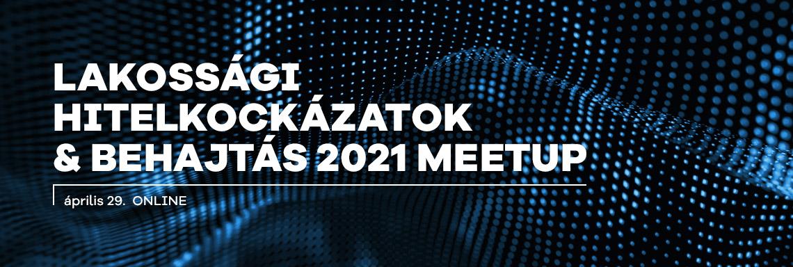 Lakossági hitelkockázatok & behajtás 2021 Meetup