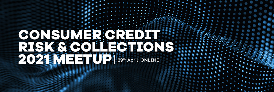 Consumer Credit Risk & Collections 2021 Meetup