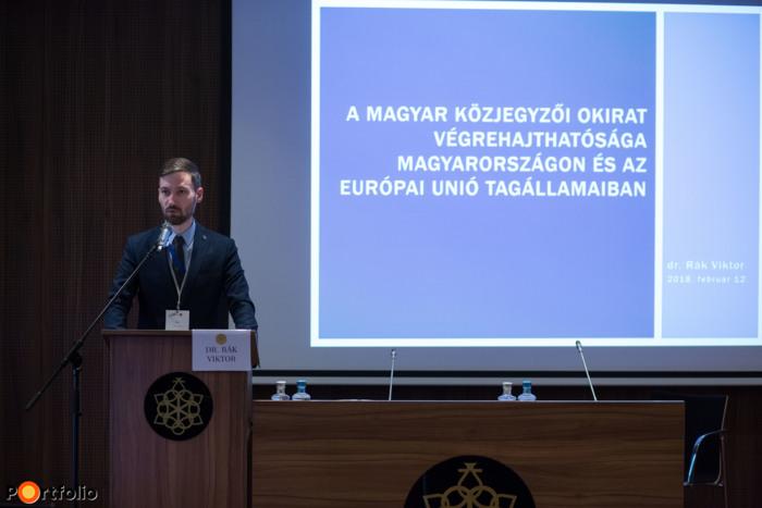 Dr. Rák Viktor (jogi irodavezető helyettes, MOKK): A magyar közjegyzői okirat végrehajthatósága Magyarországon és az Európai Unió tagállamaiban